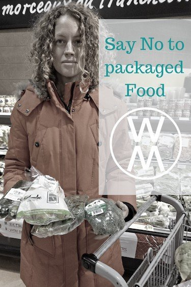 Say No to packaged Food